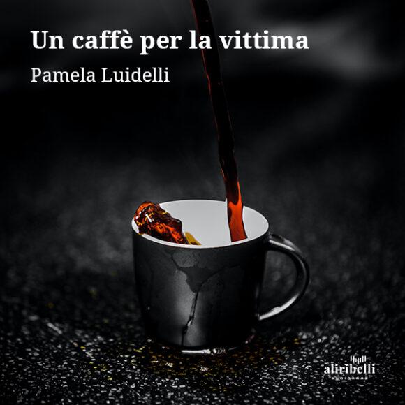 Un caffè per la vittima